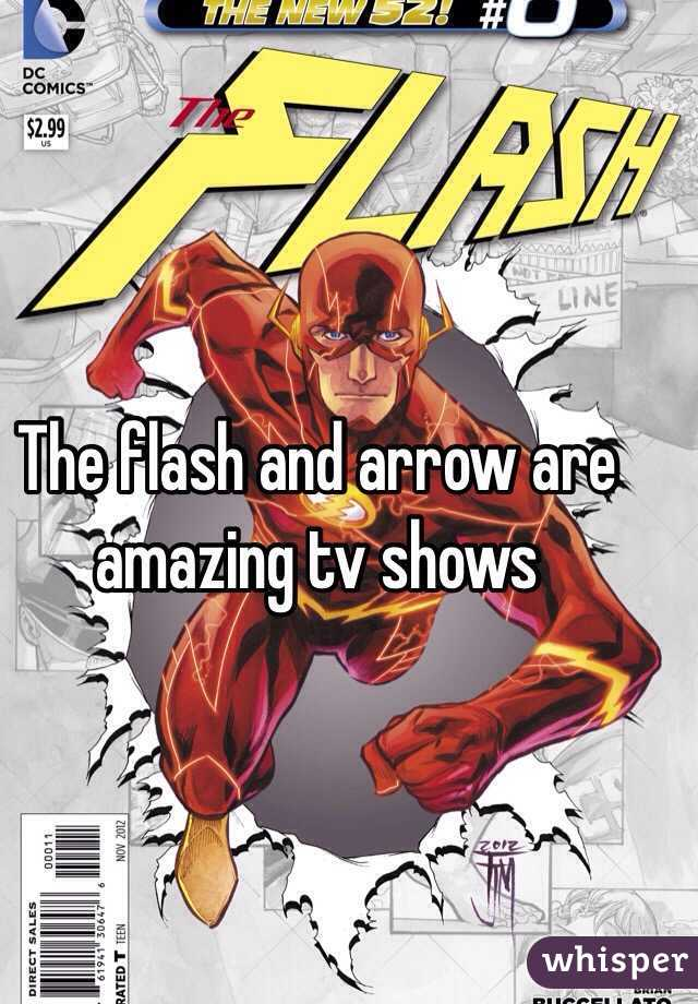 The flash and arrow are amazing tv shows