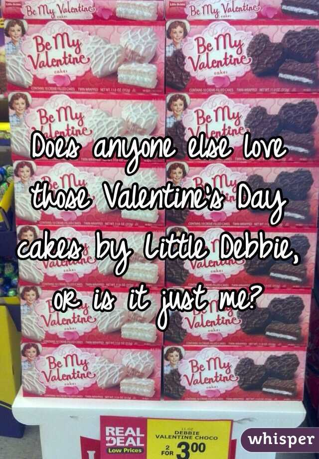 Does anyone else love those Valentine's Day cakes by Little Debbie, or is it just me?