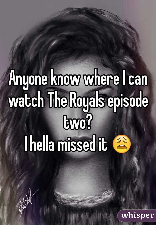 Anyone know where I can watch The Royals episode two?  I hella missed it 😩
