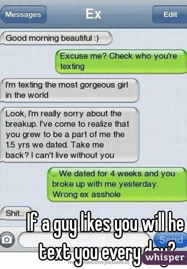 If A Guy Likes You Will He Text You Everyday