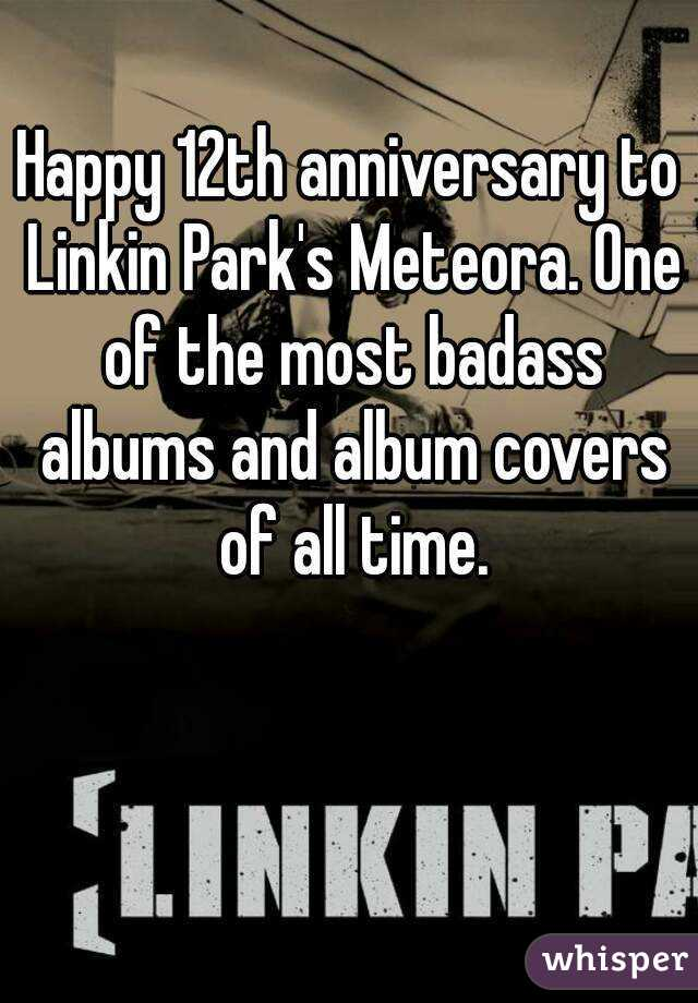 Happy 12th anniversary to Linkin Park's Meteora  One of the most