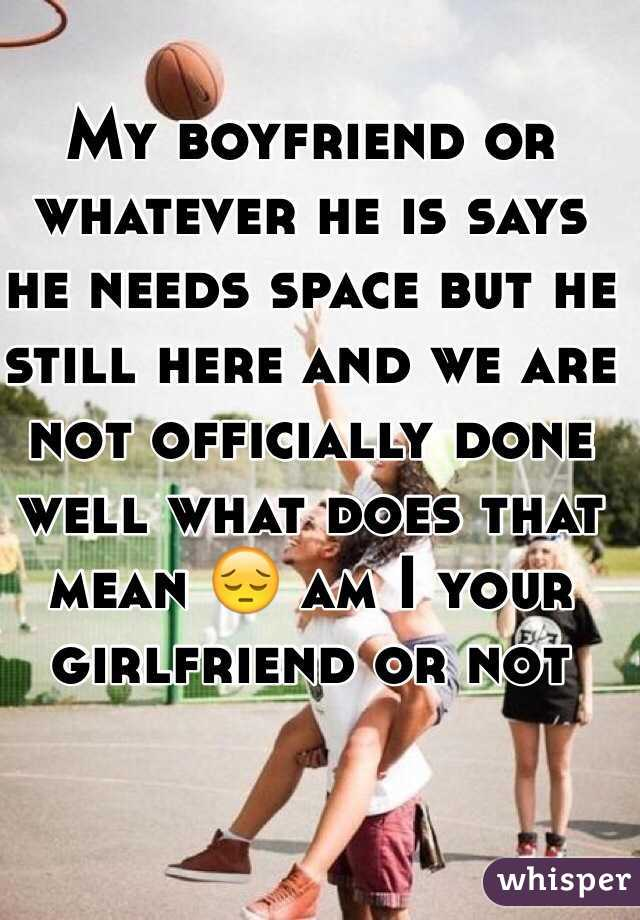 what to do when girlfriend needs space