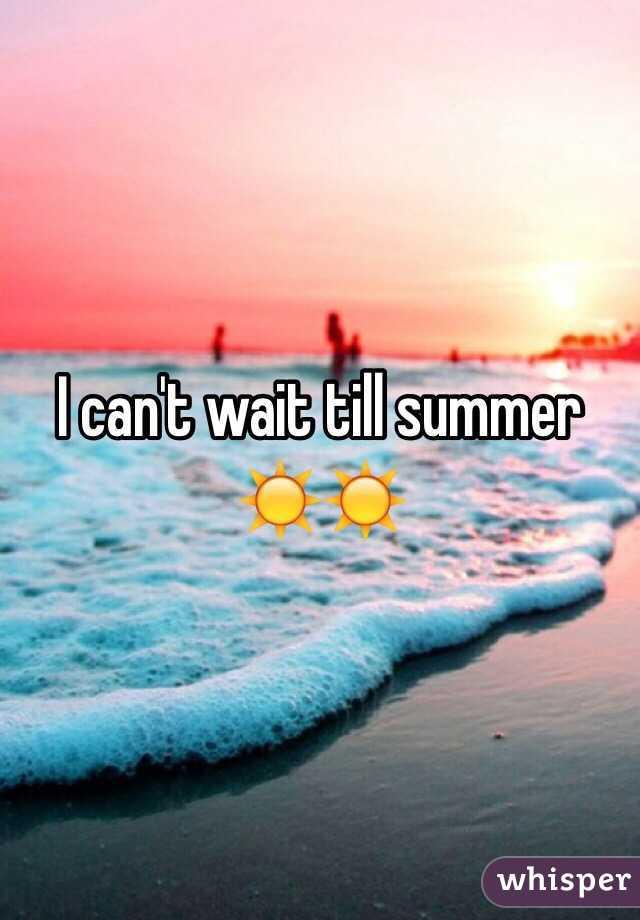 Superior I Canu0027t Wait Till Summer ☀ ☀️