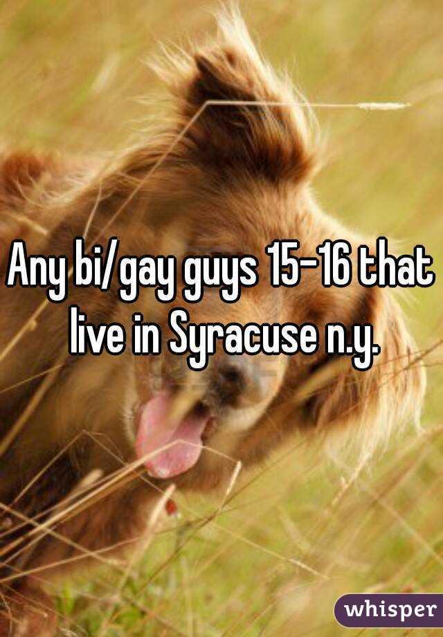 Any bi/gay guys 15-16 that live in Syracuse n.y.
