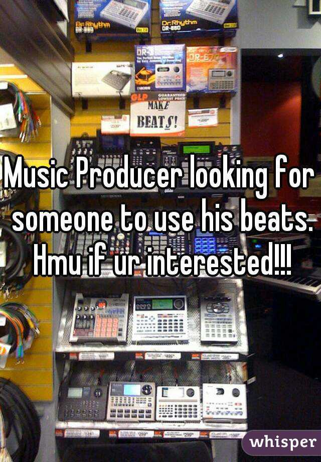 Music Producer looking for someone to use his beats. Hmu if ur interested!!!