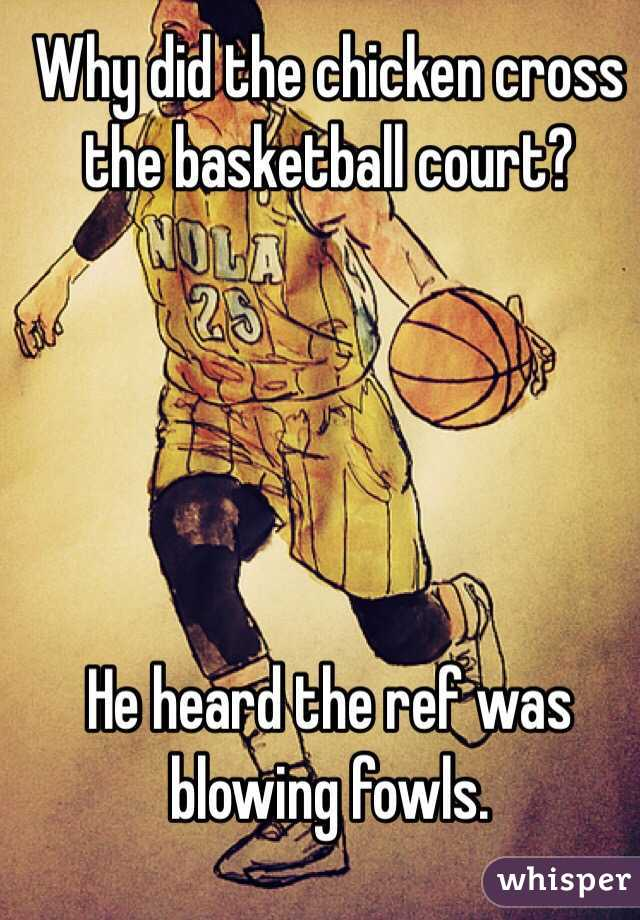 Why did the chicken cross the basketball court