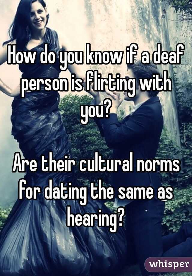 Hearing Person Dating A Deaf Person
