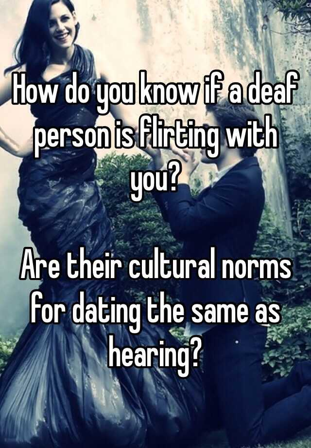 Hearing person dating deaf person