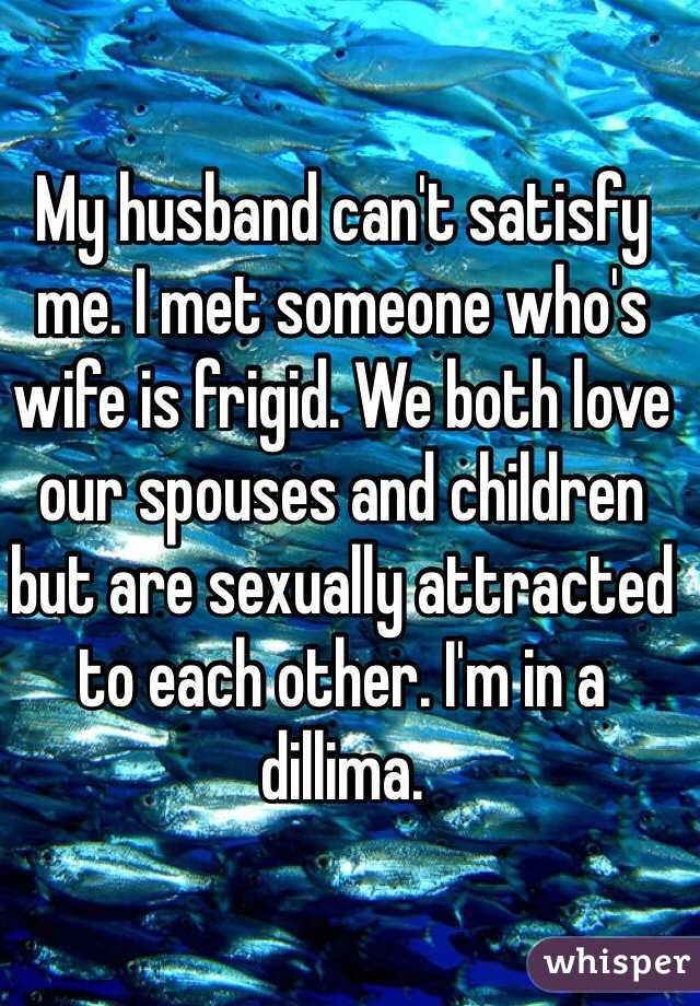 I am not sexually satisfied with my husband
