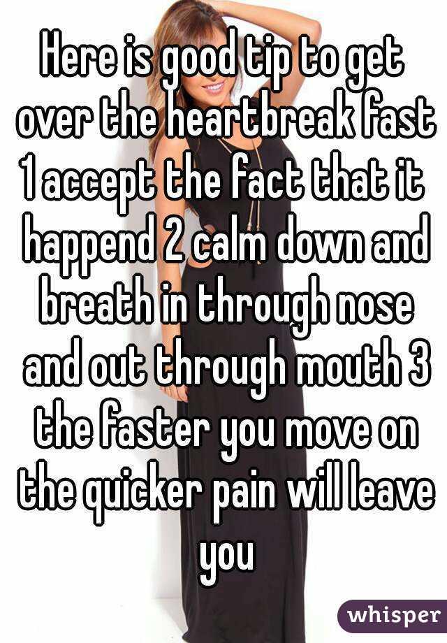 How to get over heartbreak fast