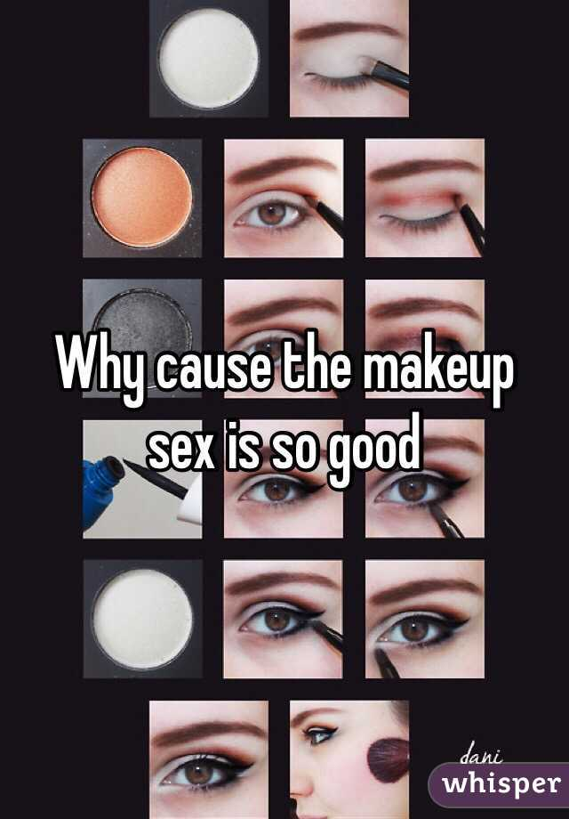 Why is make up sex so good