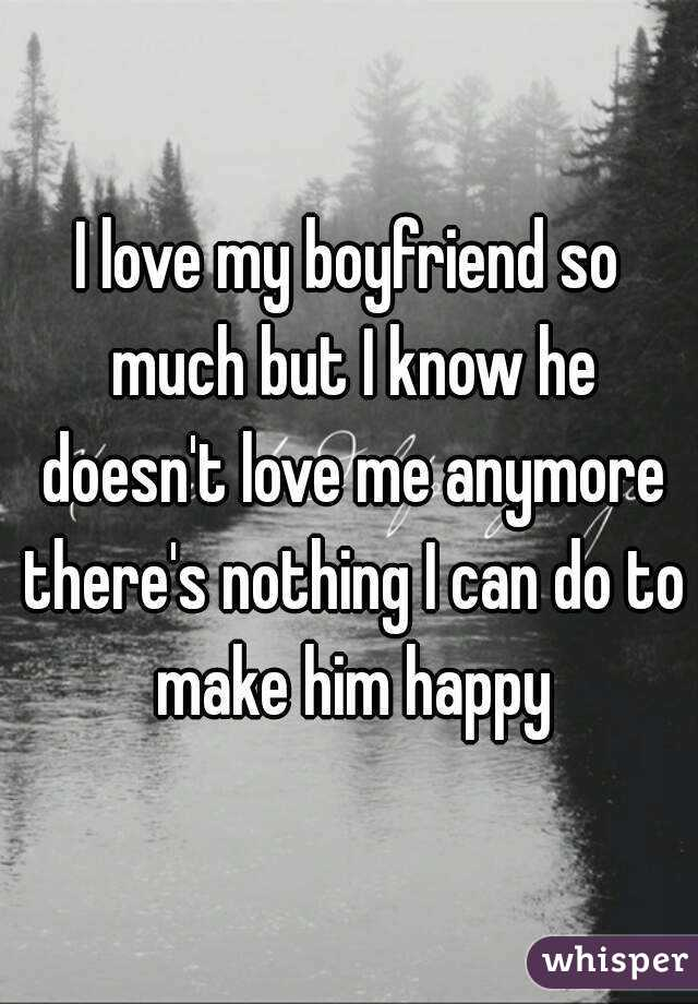 I Love My Boyfriend So Much But I Know He Doesn T Love Me Anymore