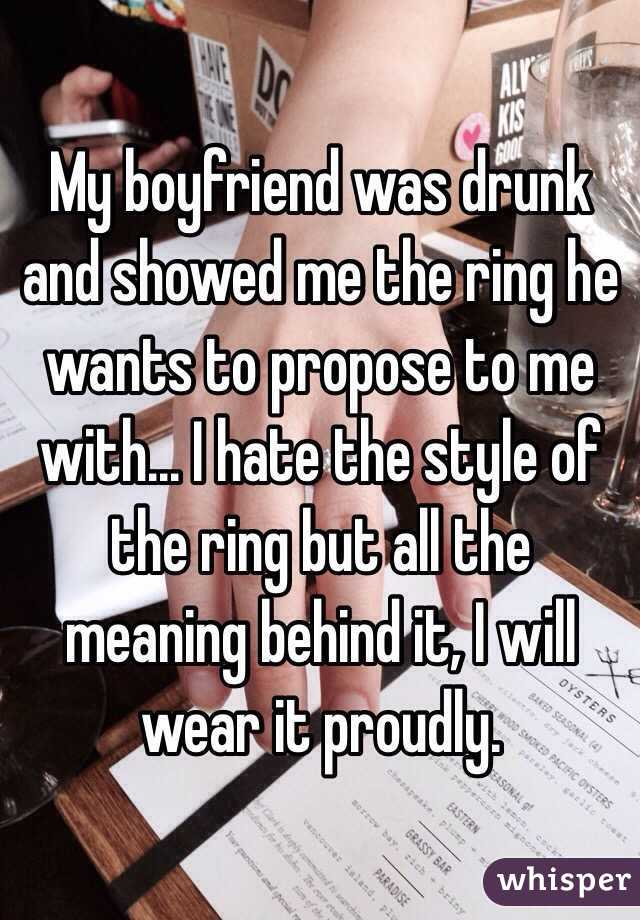My Boyfriend Was Drunk And Showed Me The Ring He Wants To Propose To