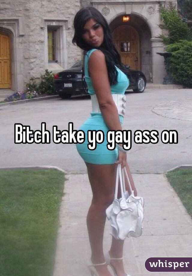 Free gay bitch gay
