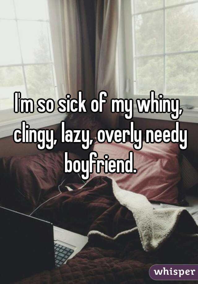 Whiny boyfriend