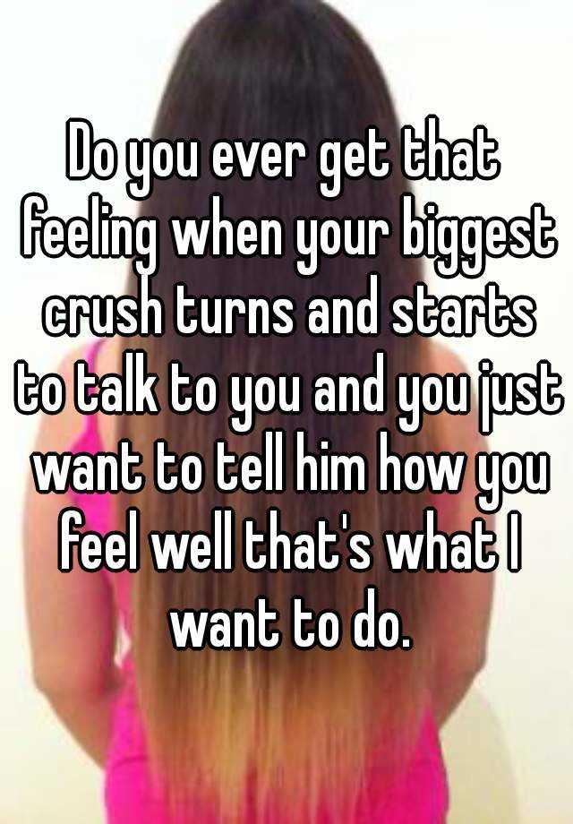 Your Biggest Crush?