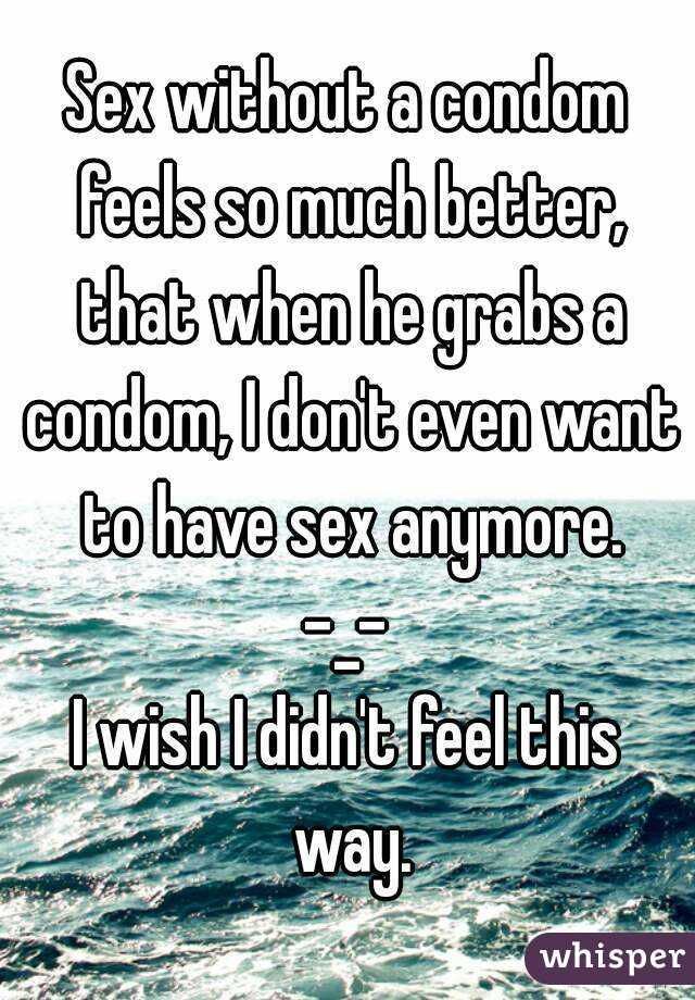 How much better is sex without a condom