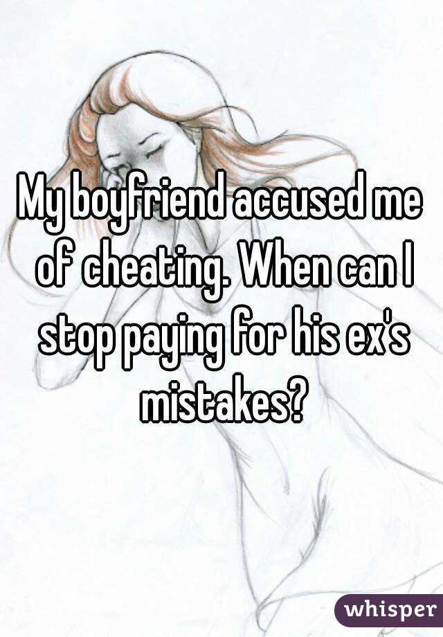 Boyfriend accuses me of cheating