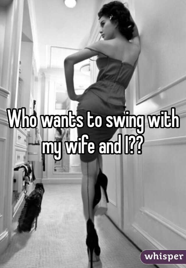 Swing my to husband wants 'I went