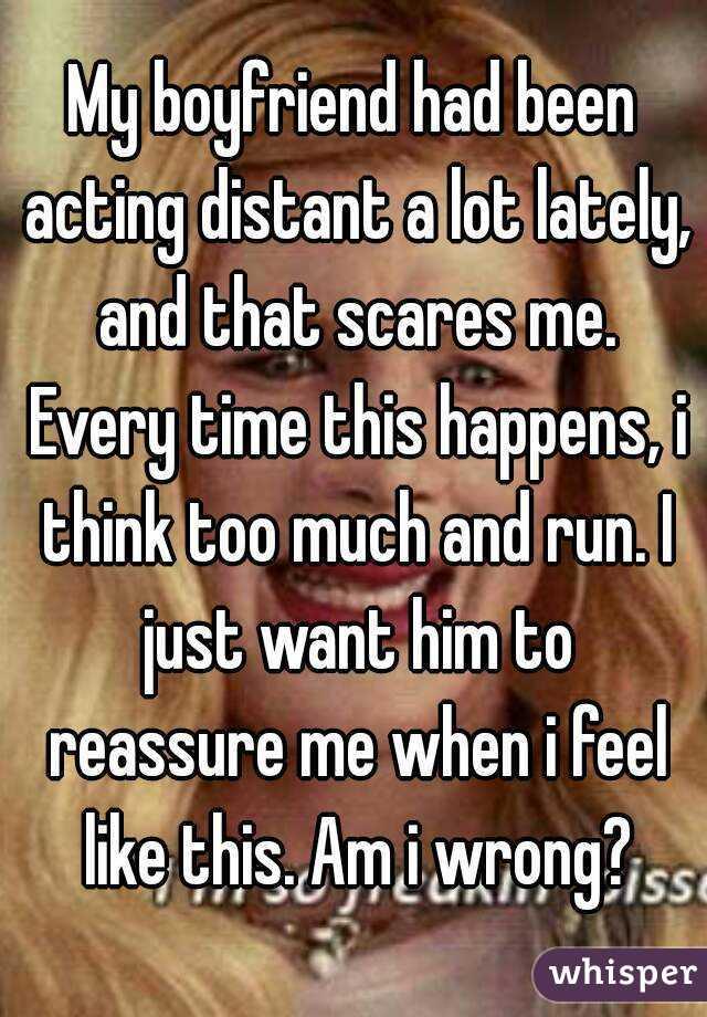 My boyfriend has been distant