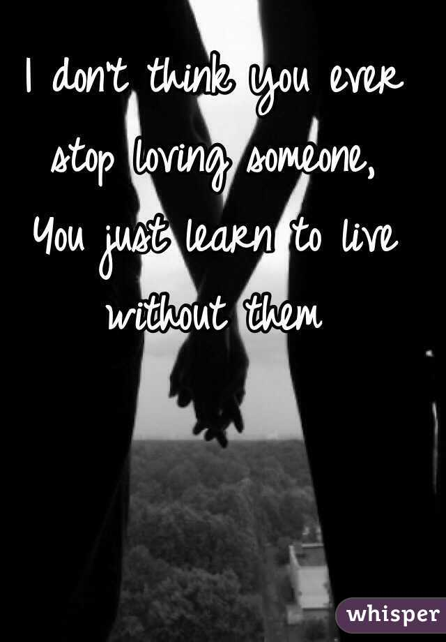 what to do to stop loving someone