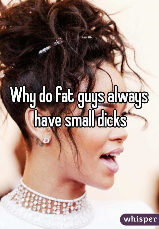 do fat guys have small