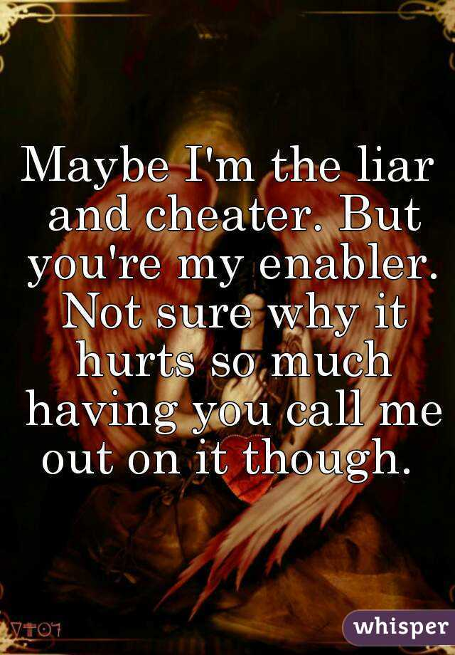 You re a liar and a cheater
