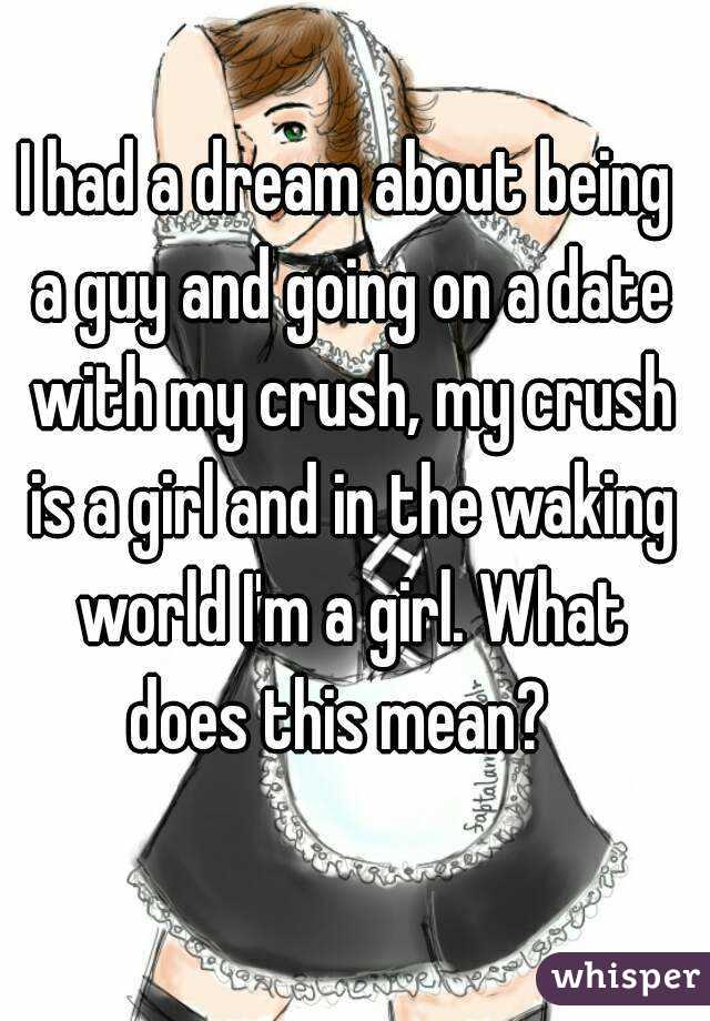 Had Another Crush My Was Dating A Girl Dream I