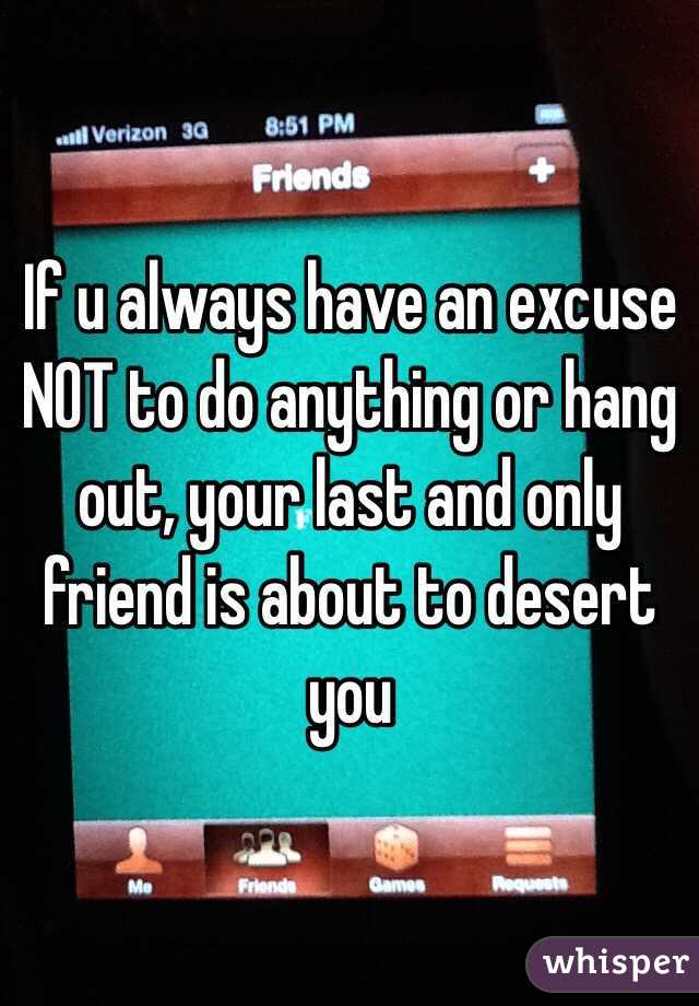 good excuses to not hang out with your friends