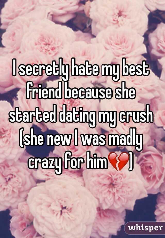 Friend My My Started Dating Crush something