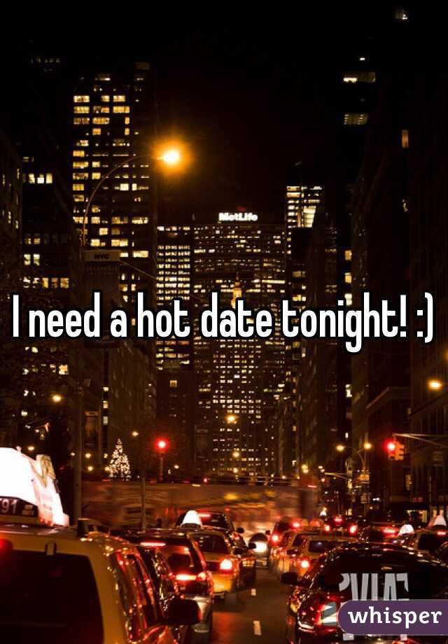 I need a date for tonight