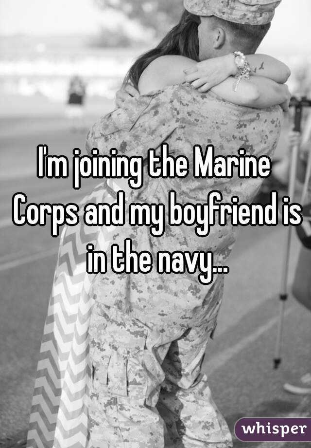 My boyfriend is joining the navy