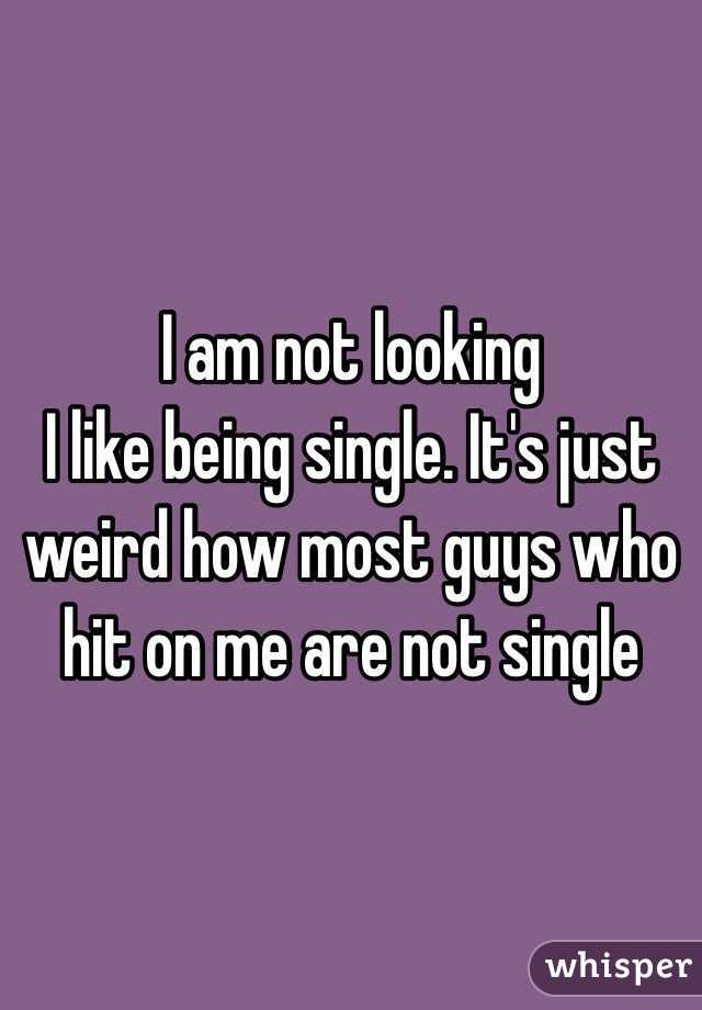Single and not looking