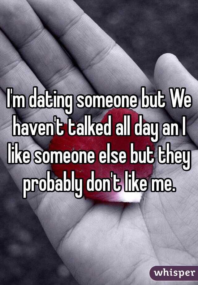 Dont Someone Im Like I Dating