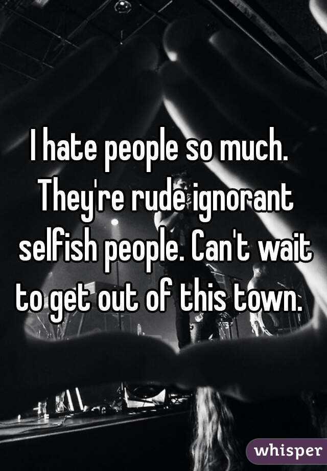 I Hate Selfish People Images