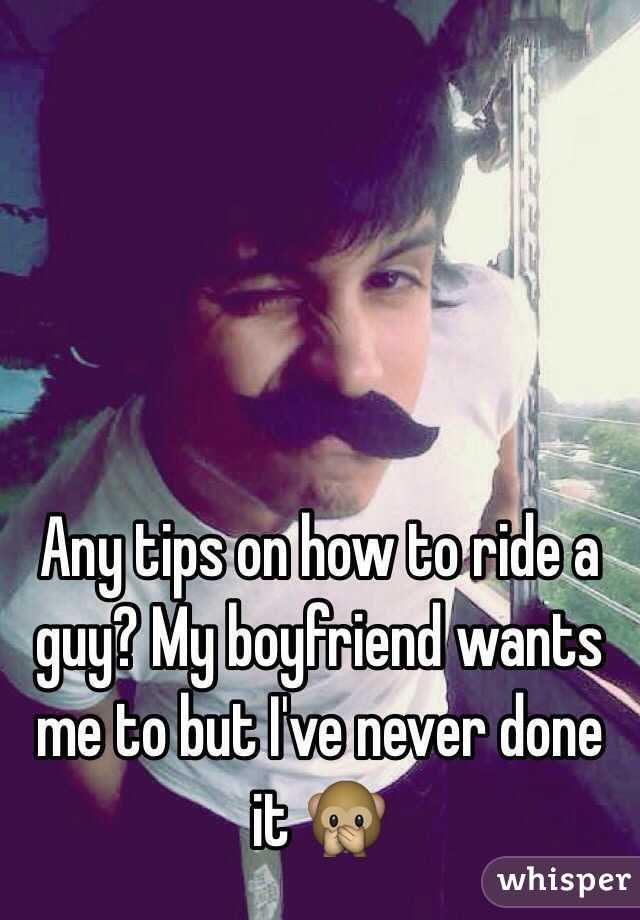 How ro ride a guy