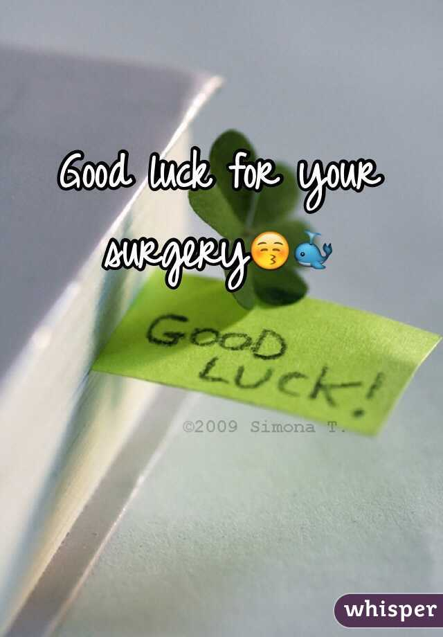 Good Luck For Your Surgery