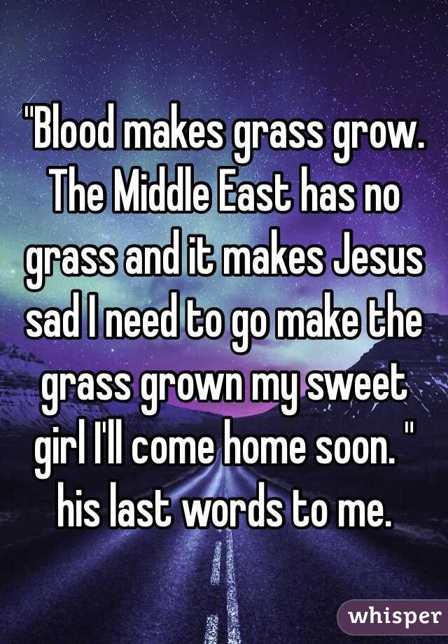 Blood makes grass grow the middle east has no grass and it makes blood makes grass grow the middle east has no grass and it makes jesus publicscrutiny