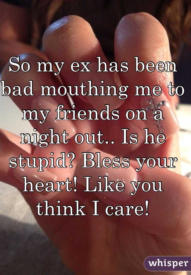 Bad mouthing your ex