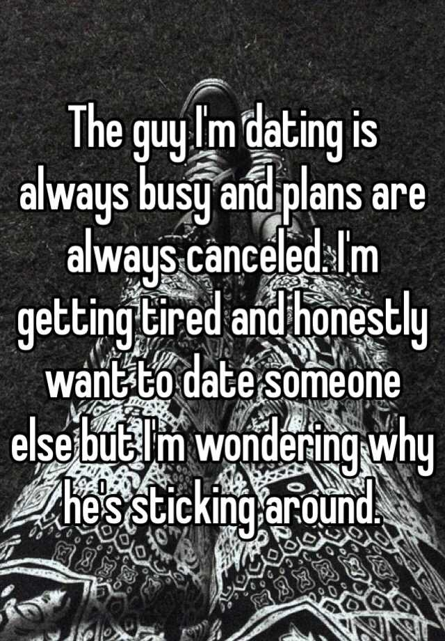 Dating a girl who s always busy
