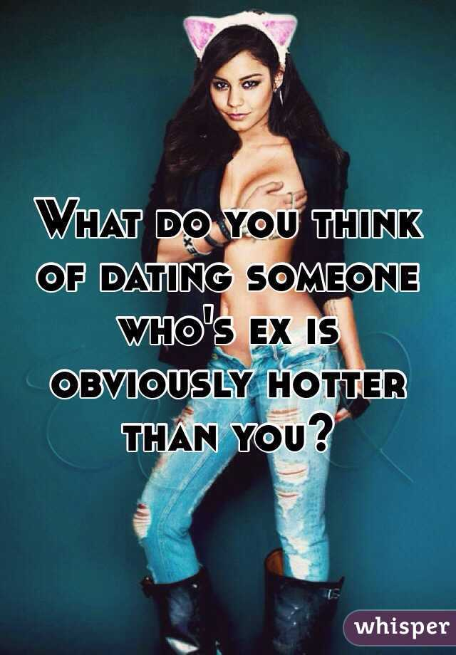 Dating a girl hotter than you