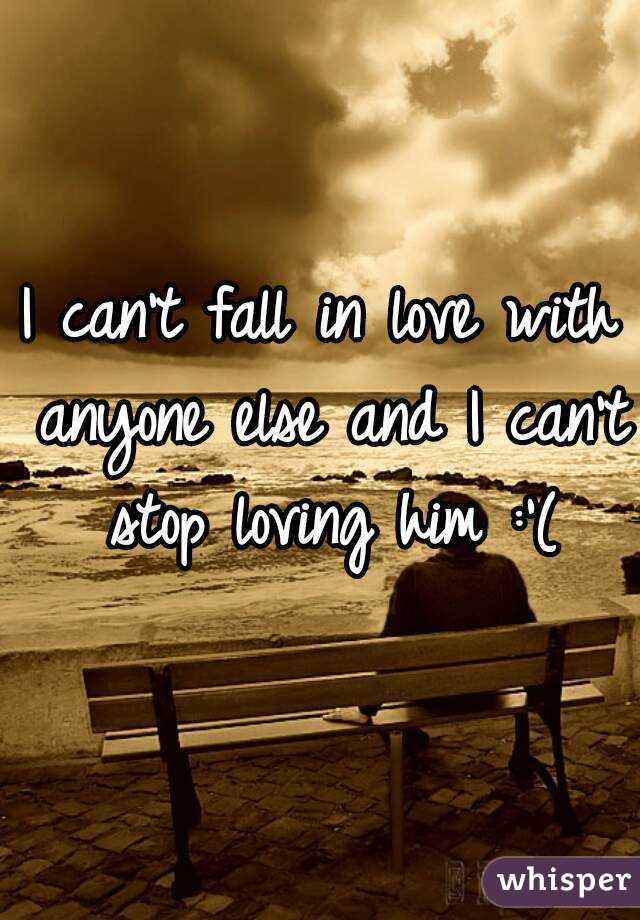 I canu0027t fall in love with do
