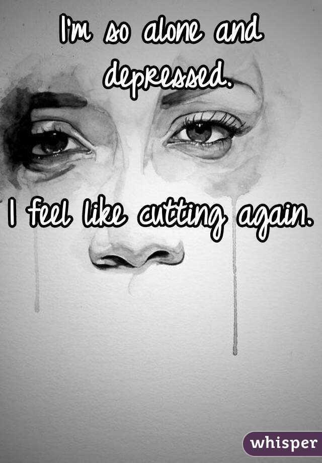 I m alone and depressed
