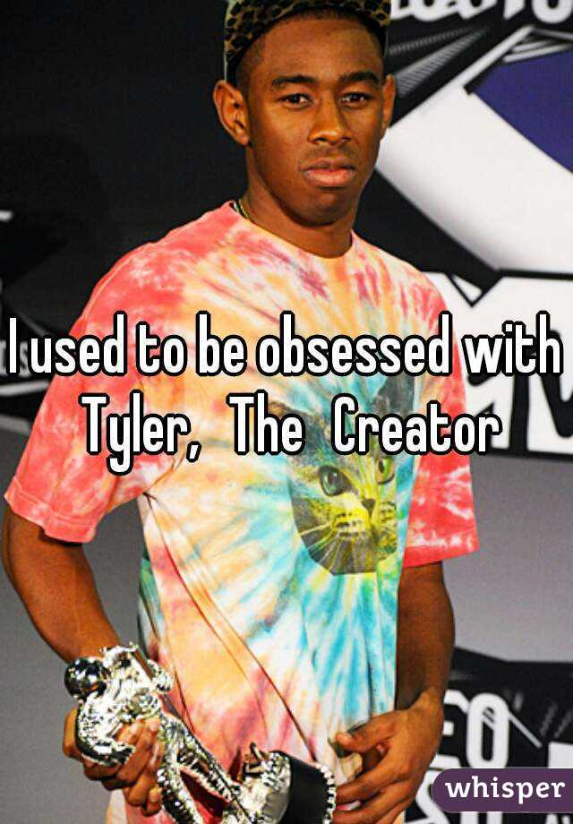 I used to be obsessed with Tyler,TheCreator