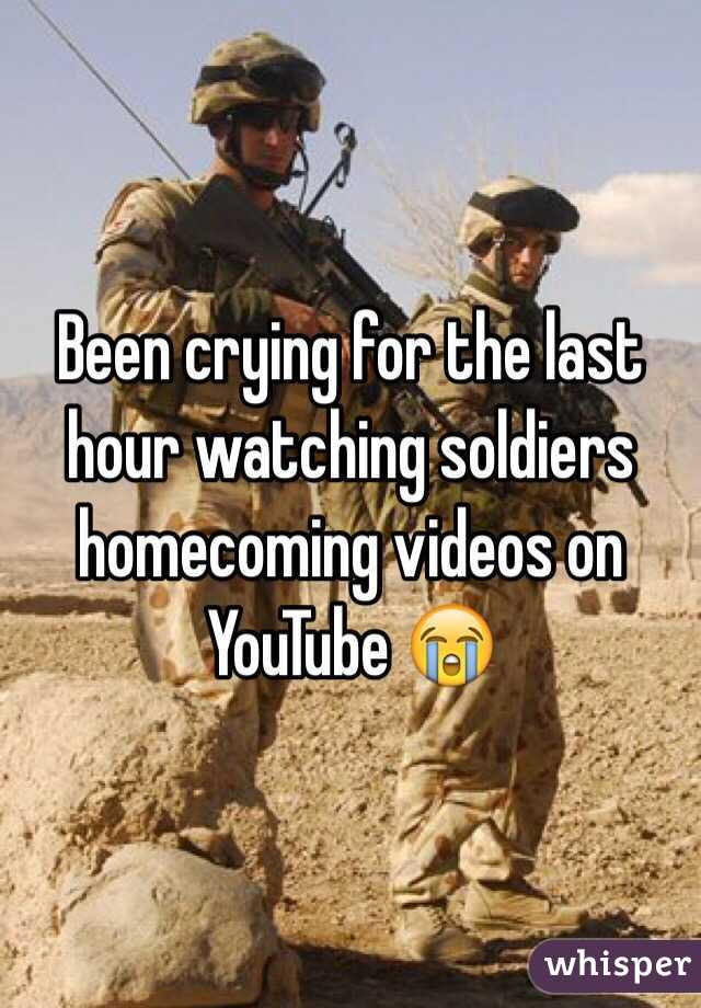 Been crying for the last hour watching soldiers homecoming videos on YouTube 😭
