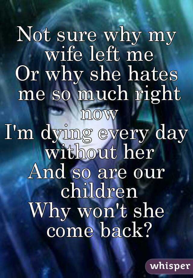my wife left