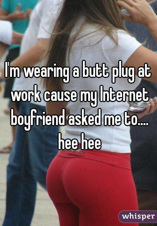Wearing a butt plug