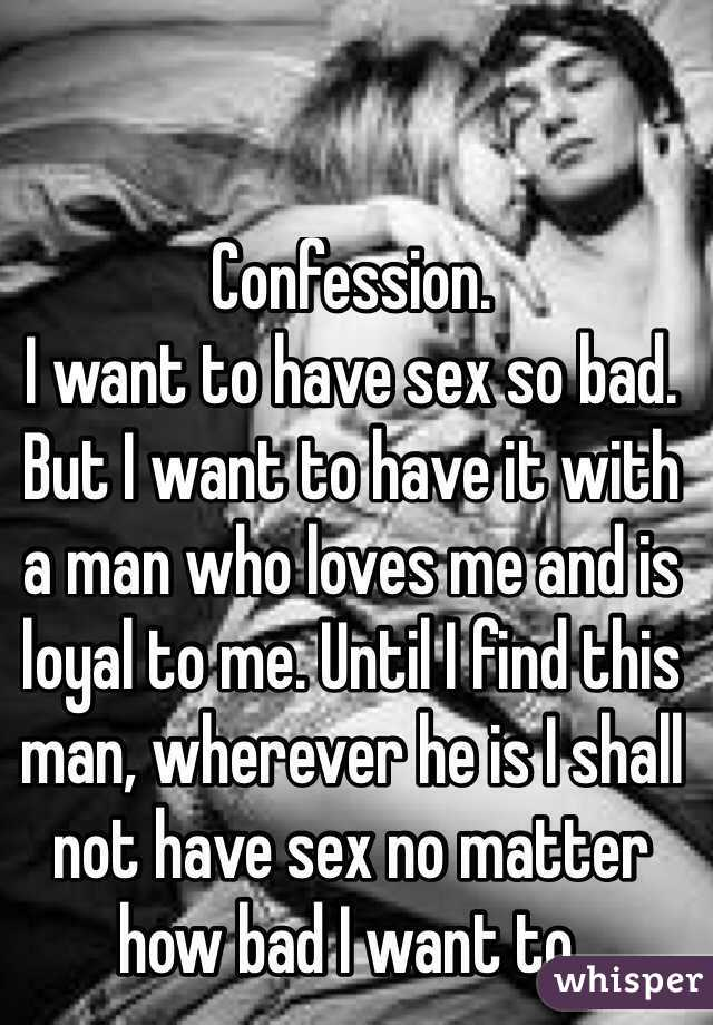 I want sex really badly