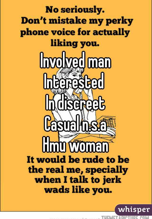 Involved man Interested  In discreet Casual n.s.a Hmu woman