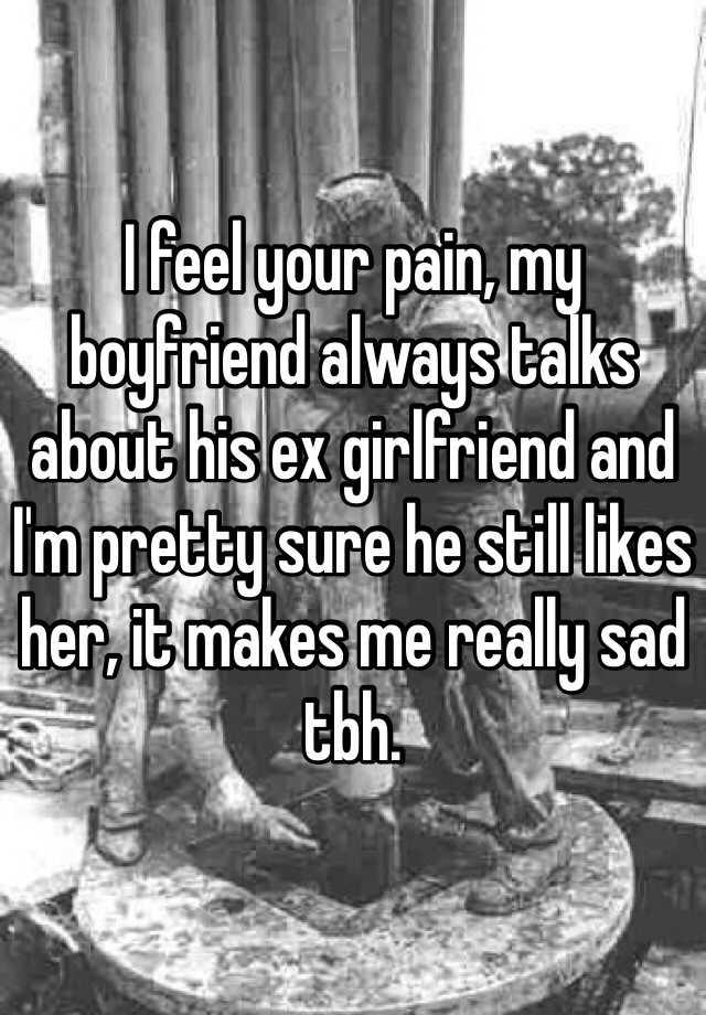 Boyfriend talking to ex girlfriend
